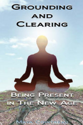 Grounding & Clearing: Being Present in the New Age av Maya Cointreau (Heftet)