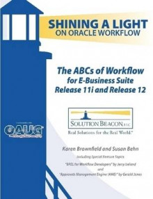 The ABCs of Workflow for E-Business Suite Release 11i and Release 12 av Karen Brownfield, Susan Behn og Gerald Jones (Heftet)