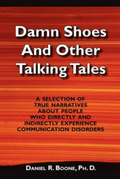 Damn Shoes and Other Talking Tales av Daniel R Boone (Heftet)