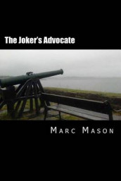 The Joker's Advocate av Marc Mason (Heftet)