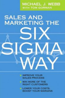 Sales and Marketing the Six SIGMA Way av Michael Webb (Heftet)