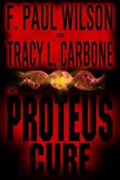 The Proteus Cure av Tracy L Carbone og F Paul Wilson (Heftet)