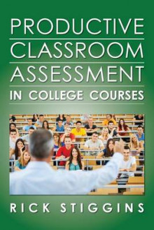 Productive Classroom Assessment in College Courses av Rick Stiggins (Heftet)