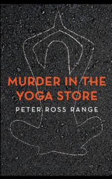 Murder In The Yoga Store av Peter Ross Range (Heftet)