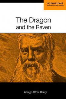The Dragon and the Raven av George Alfred Henty (Heftet)