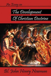 An Essay on the Development of Christian Doctrine av John Henry Newman (Heftet)