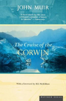 Cruise of the Corwin av John Muir og William Frederic Badae (Heftet)