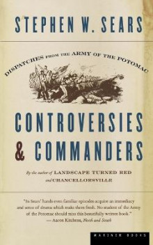 Controversies & Commanders av Stephen W. Sears (Heftet)