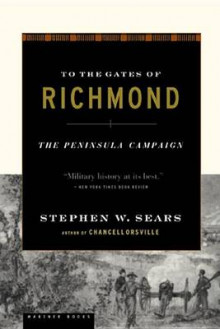 To the Gates of Richmond av Stephen W. Sears (Heftet)