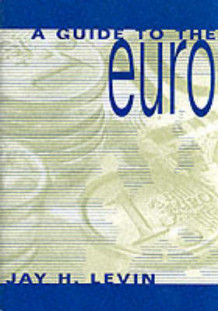 A Guide to the Euro av Jay H. Levin (Heftet)