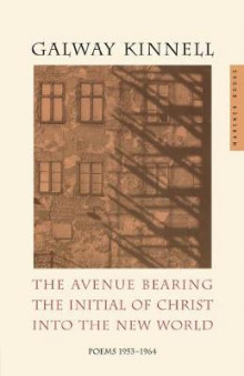 Avenue Bearing the Initial of Christ into the New World av Galway Kinnell (Heftet)