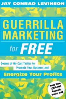 Guerrilla Marketing for Free av Jay Conrad Levinson (Heftet)