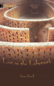 Lost in the Labyrinth av Patrice Kindl (Heftet)