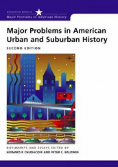 Major Problems in American Urban and Suburban History av Peter C. Baldwin, Howard P. Chudacoff og Thomas G. Paterson (Heftet)