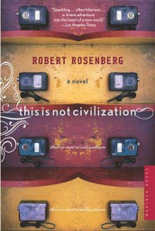 This Is Not Civilization av Robert Rosenberg (Heftet)