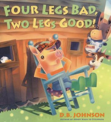 Four Legs Bad, Two Legs Good! av D B Johnson (Innbundet)