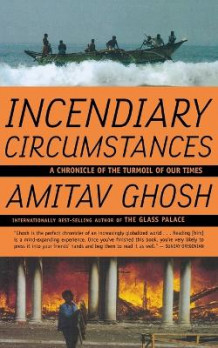 Incendiary Circumstances av Amitav Ghosh (Heftet)