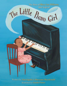 The Little Piano Girl av Ann Ingalls og Maryann Macdonald (Innbundet)