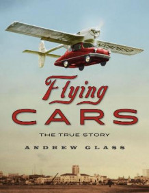 Flying Cars av Andrew Glass (Innbundet)