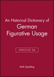 An Historical Dictionary of German Figurative Usage: Fasc. 36 av Keith Spalding (Heftet)