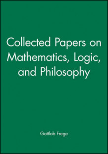 Collected Papers on Mathematics, Logic, and Philosophy av Gottlob Frege (Innbundet)