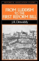From Luddism to the First Reform Bill av Jr Dinwiddy (Heftet)