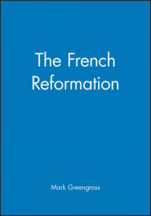 The French Reformation av Mark Greengrass (Heftet)