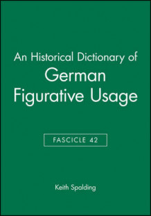 An Historical Dictionary of German Figurative Usage: Fasc. 42 av Keith Spalding (Heftet)