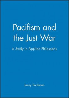 Pacifism and the Just War av Jenny Teichman (Innbundet)
