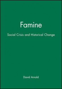 Famine and the Crisis of Social Order av David Arnold og R. I. Moore (Heftet)