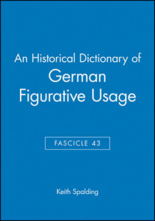 An Historical Dictionary of German Figurative Usage: Fasc. 43 av Keith Spalding (Heftet)