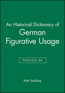 An Historical Dictionary of German Figurative Usage: Fasc. 46 av Keith Spalding (Heftet)