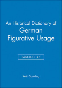 An Historical Dictionary of German Figurative Usage: Fasc. 47 av Keith Spalding (Heftet)