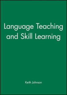 Language Teaching and Skill Learning av Keith Johnson (Heftet)