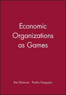 Economic Organizations as Games av Ken Binmore (Heftet)