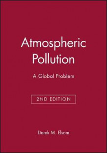 Atmospheric Pollution av Derek M. Elsom (Heftet)