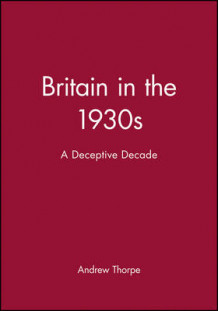 Britain in the 1930s av Andrew Thorpe (Heftet)