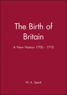The Birth of Britain av W. A. Speck (Innbundet)