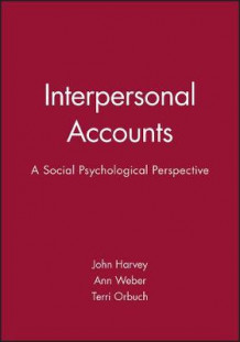 Interpersonal Accounts av John H. Harvey, Ann Weber og Terri L. Orbuch (Innbundet)