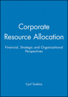 Corporate Resource Allocation av Cyril Tomkins (Heftet)