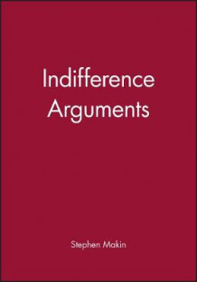 Indifference Arguments av Stephen Makin (Innbundet)