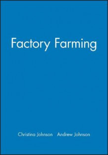 Factory Farming av Andrew Johnson (Innbundet)