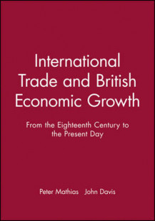 International Trade and British Economic Growth (Innbundet)