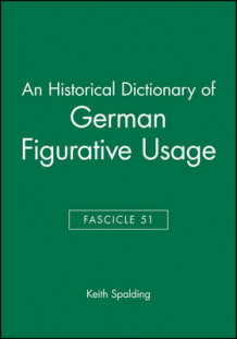 An Historical Dictionary of German Figurative Usage: Fasc. 51 av Keith Spalding (Heftet)