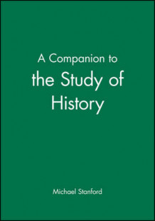 A Companion to the Study of History av Michael Stanford (Heftet)