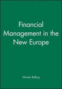 Financial Management in the New Europe av Morten Balling (Heftet)