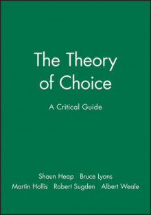 The Theory of Choice av Shaun Hargreaves Heap, Albert Weale, Bruce Lyons, Martin Hollis og Robert Sugden (Heftet)