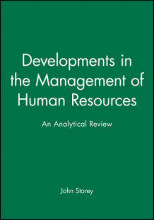 Developments in the Management of Human Resources av John Storey (Heftet)