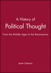 A History of Political Thought: From the Middle Ages to the Renaissance av Janet Coleman (Innbundet)