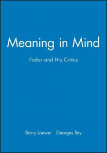 Meaning in Mind av Barry Loewer og Georges Rey (Heftet)